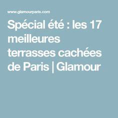 Spécial été : les 17 meilleures terrasses cachées de Paris | Glamour