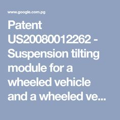 Do it yourself handcycle some more design work on the tilting rear patent us20080012262 suspension tilting module for a wheeled vehicle and a wheeled vehicle solutioingenieria Choice Image