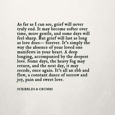 But grief will last as long as love does - forever