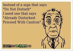 .This would be helpful during testing.  I feel like only the students follow the Do Not Disturb sign.