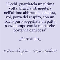 #_parolando_ #parolando #parole #aforismi #citazioni #frasi #williamshakespeare #romeo #giulietta #roemeoegiulietta #amore #pensieri #poesie #citazionifamose #cuore #milano #roma #napoli #firenze #salerno #seguimi #follow #followme #amore #sicilia #lombardia #toscana #frasiitaliane by _parolando_
