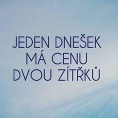 @makroklid #makroklid #citaty #budoucnost #vira #dnesek #zitrek Never Give Up, Motto, Quotes, Quotations, Mottos, Quote, Shut Up Quotes