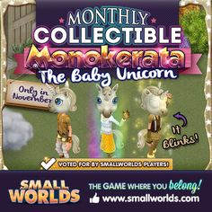 The new November monthly collectible 2013 Smallworlds,  one worthy to add to my collection. Monokerata The Baby Unicorn