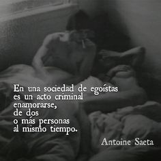 #frases #quotes #poesía #poema #poeta #escritor #amor #poesia #sexo #erotismo #sensualidad #romance #AntoineSaeta  #romanticismo #verso #versos #gatos