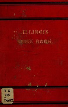 """""""The Illinois Cook Book"""" By Mrs W W Brown (1881)"""