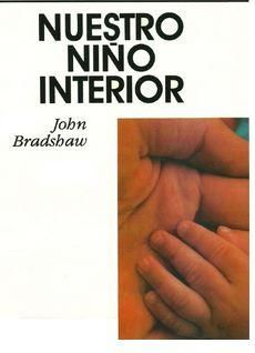 "OLGA LIBRO PSICOLOGIA NUESTRO NIÑO INTERIOR ""John Bradshaw "" - Paperblog"