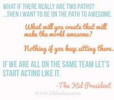Pep Talk by The Kid President quote via lilblueboo.com
