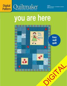 you are here Digital Pattern from Quiltmaker. Tell someone they're in your heart, all the time!