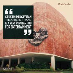 #TriviaTuesday Gadkari Rangayatan Theatre in Thane is a very popular hub for entertaiment. http://www.ashar.in/ #AsharGroup #RealEstate #Thane
