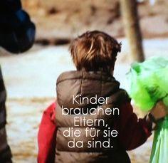 Kinder brauchen Eltern, die für sie  da sind.