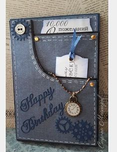 Мужские открытки--Denim pocket with watch and tags. Masculine Birthday Cards, Birthday Cards For Men, Handmade Birthday Cards, Man Birthday, Masculine Cards, Greeting Cards Handmade, Cards For Men Handmade, Female Birthday Cards, Handmade Ideas
