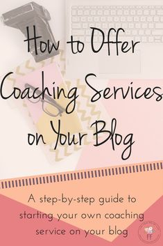 Offer Coaching Services on Your Blog
