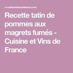 Recette tatin de pommes aux magrets fumés - Cuisine et Vins de France