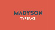 Fresh Free Font Of The Day : Madyson