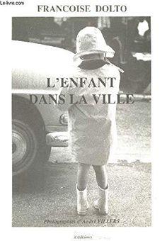 L'enfant dans la ville by Françoise Dolto http://www.amazon.ca/dp/2877200191/ref=cm_sw_r_pi_dp_8TVpvb130SMT3