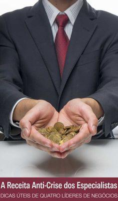 À prova de crise: a receita de quatro líderes nos negócios | http://alegarattoni.com.br/a-prova-de-crise-a-receita-de-quatro-lideres-nos-negocios/