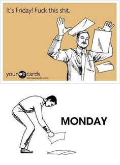 Funny Workplace E-cards | Your #Slackoff Fridays become #Messedup Mondays (pic)! | Stuff-About ...