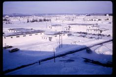"""Goose Bay Labrador- air force base Canada  +Born here, Mom says there was """"nothing to do,"""" &"""".. it was you're Dad's fault,""""(that my brother came 11 months later)."""