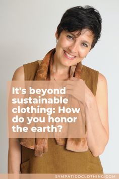 Celebrate our interdependence with our Earth mother (on Earth Day or any day) by spending quiet time in nature or connecting with groups working on the unprecedented challenges we face. Ethical Clothing, Ethical Fashion, Slow Fashion, Fashion Blogs, Sustainable Clothing, Sustainable Fashion, Sustainable Living, Natural Fiber Clothing, Free Tips