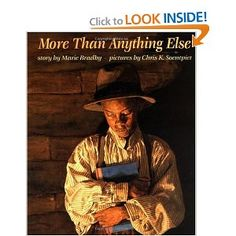 """""""More Than Anything Else"""" by Marie Bradby. Illustrated by Chris Soentpiet. The story of Booker T. Washington's determination to learn to read. Set in Malden, WV. History Books For Kids, Black History Books, Black History Month, Making Connections, Booker T, Mentor Texts, Inspirational Books, Children's Literature, Historical Fiction"""