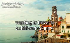 Wanting to travel!