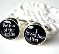 Father of the Bride I loved her first Cufflinks