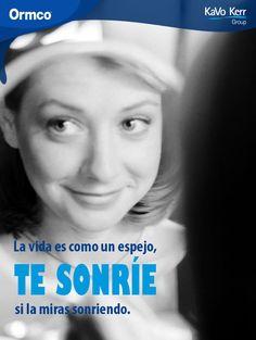 """""""La vida es como un espejo, te sonríe si la miras sonriendo"""""""
