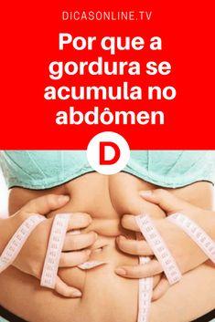 Gordura no abdomen | Por que a gordura se acumula no abdômen | Alguns motivos do acúmulo de gordura podem ser controlados por você.