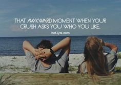 That Awkward Moment When Your Crush