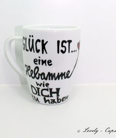 Geschenk für Hebamme, dein personalisiertes Hebamme Geschenk zur Geburt.Liebevolle Geschenk Hebamme Tasse für Deine Hebamme, einfach DANKE sagen für die einfühlsame Geburt :  Schöne Geschenk für...