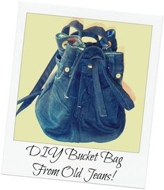 DIY Bucket Bag From Old Jeans