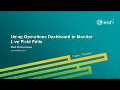 Monitoring Collector for ArcGIS edits with Operations Dashboard for ArcGIS