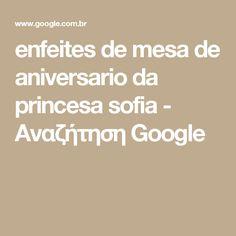 enfeites de mesa de aniversario da princesa sofia - Αναζήτηση Google