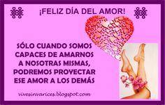 Para dar amor primero hay que amarse a uno mismo, feliz día del amor http://vivesinvarices.blogspot.com/