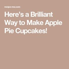 Here's a Brilliant Way to Make Apple Pie Cupcakes!