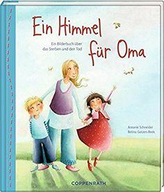 Ein Himmel für Oma: Ein Bilderbuch über das Sterben und den Tod