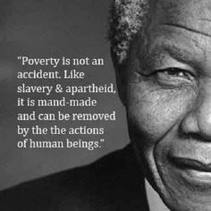 Piety and Poverty: Nelson Mandela on poverty.   > > > Click image!