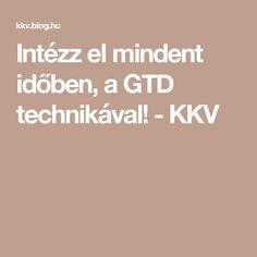 Intézz el mindent időben, a GTD technikával! - KKV