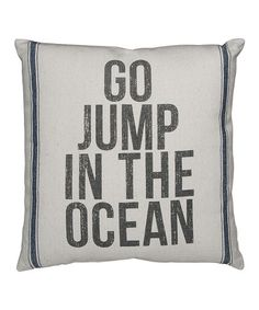 Another great find on #zulily! Blue 'Jump In the Ocean' Throw Pillow #zulilyfinds  $25