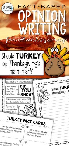 "Opinion Writing for Thanksgiving! Two complete lessons, each with carefully chosen facts included for students to analyze, discuss, and use to support their opinion to two engaging focus questions: ""Should turkey be Thanksgiving's main dish?"" and ""What is the most important part of Thanksgiving?"" Complete with lesson plans, printables, and extensions. Gr 2-5 ($). Or see the Year-Long Bundle here: https://www.teacherspayteachers.com/Product/Fact-Based-Opinion-Writing-BUNDLE-2480913"