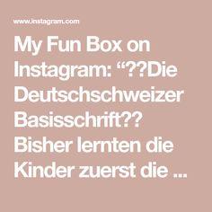 """My Fun Box on Instagram: """"✏️Die Deutschschweizer Basisschrift✏️ Bisher lernten die Kinder zuerst die Steinschrift, dann die voll verbundene Schrift…"""" Box, Instagram, Game, Deutsch, Studying, Children, Snare Drum, Boxes"""