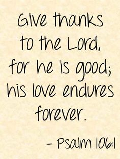 So Thankful!~~PSALM 106:1