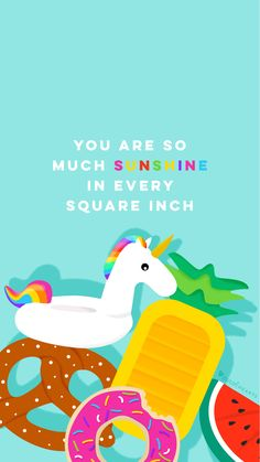 You are so much sunshine in every square inch.