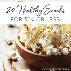 Want healthy snacks without breaking the bank? These 20 healthy snacks cost 30 cents or less per serving! | www.sarahforgrave.com