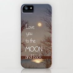 To the Moon and Back iPhone Case. This website has tons of cute phone cases!
