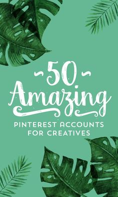 On the Creative Market Blog - 50 Amazing Pinterest Accounts Every Creative Needs to Follow
