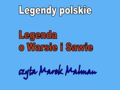 Legenda o Warsie i Sawie - Legendy polskie Teacher Morale, Youtube, Diy, Literatura, Polish, Poland, School, Bricolage, Do It Yourself