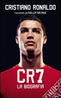 CR7. La biografia libro di Balague Guillem Cristiano Ronaldo Junior, Cristiano Ronaldo 7, Books Online, Movie Posters, Fictional Characters, Destro, Hope Solo, Alex Morgan, Gareth Bale