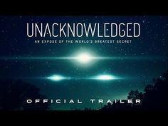 (1068) Unacknowledged - Official Trailer - Unacknowledged Trailer Exposes the World's Greatest UFO Secret