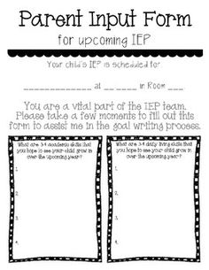 This is the parent input form that I use. I send this form home a few weeks before each IEP in order to receive parent input on goals. This set contains:-1 Parent Input FormBe sure to follow me:  www.teacherspayteachers.com/store/delightfully-dedicated.
